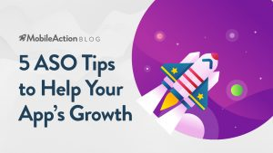 5 ASO Tips to Help Your Mobile App Growth