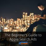 The Beginner's Guide to Apple Search Ads