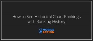 How to Track Top Historical Rankings of iOS & Android Apps