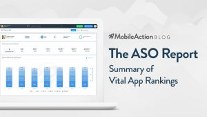 The ASO Report: Summary of Vital App Rankings