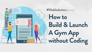 How to Build and Launch a Gym App Without Coding
