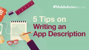 5 Tips On Writing An App Description For Better Conversion Rates