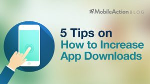 5 Tips On How To Increase App Downloads