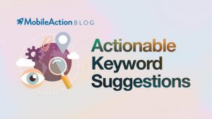 Actionable Keyword Suggestions For App Store Optimization