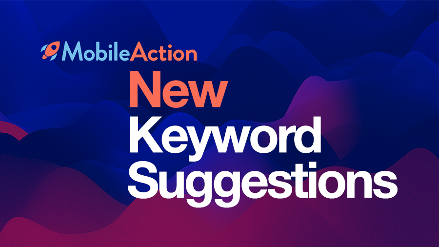 Actionable Keyword Suggestions From Mobile Action
