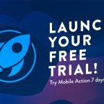 Try Out Mobile Action With The 7-Day Free Trial