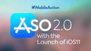 ASO 2.0 with the Launch of iOS11