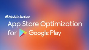 Google Play App Store Optimization ASO University Chapter 5
