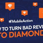 How to Turn Bad App Reviews Into Diamonds
