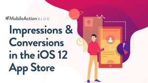 How Will iOS 12 Affect App Store Impressions and Conversions?