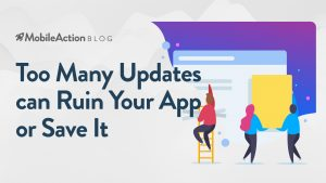Why too Many Updates Can Ruin Your App or Save It