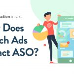 4 Ways Search Ads Impacts Your App Store Optimization