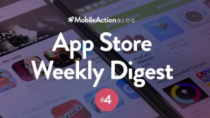 App Store Weekly Digest #4 – October 30, 2018