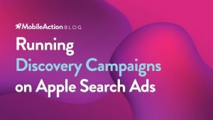 How to Run Successful Discovery Campaigns on Apple Search Ads